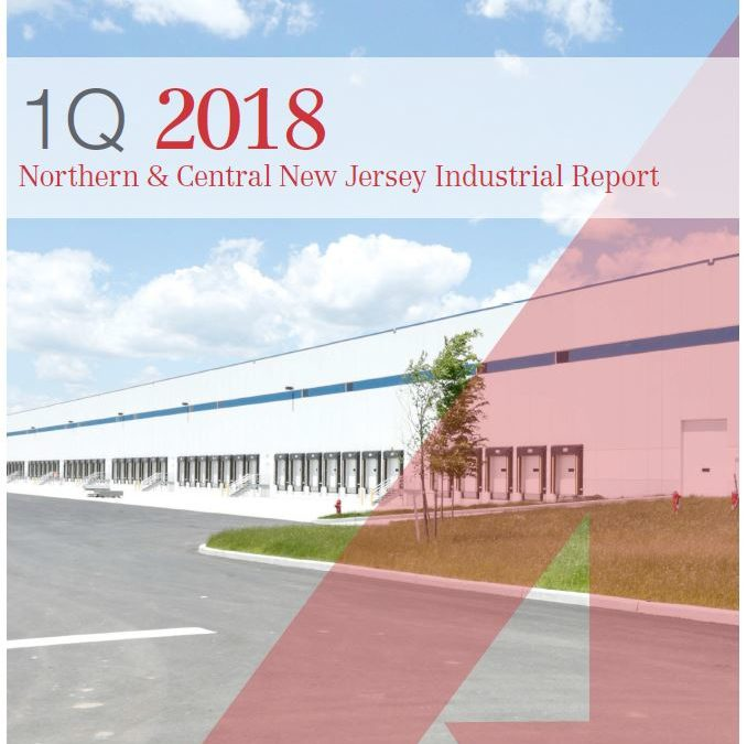 NAI James E. Hanson Releases 1Q 2018 Northern & Central New Jersey Industrial Market Report